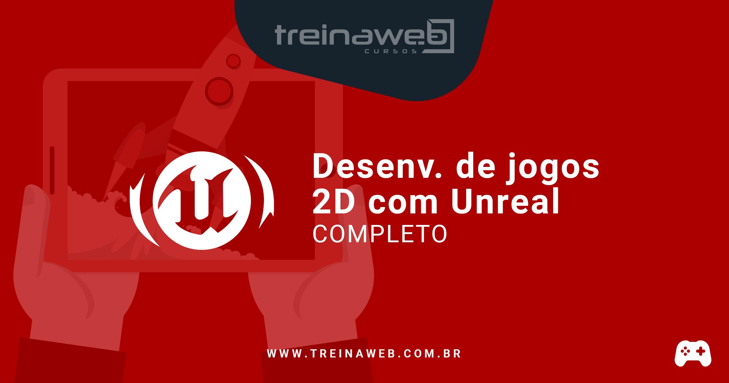 Curso de Unreal - Criação de Jogos 2D | TreinaWeb